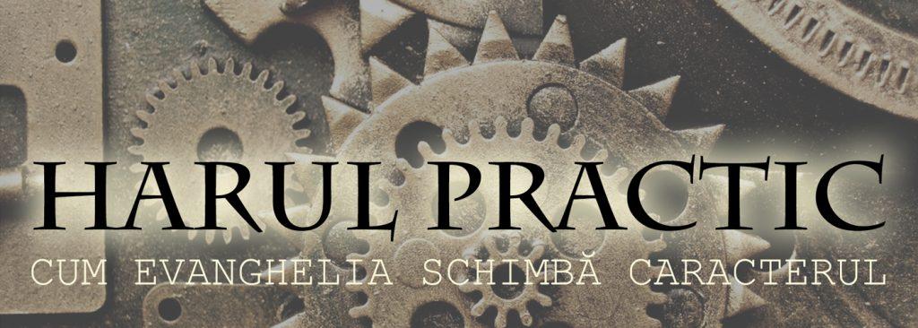 Harul practic – cum Evanghelia schimbă caracterul